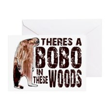 Bobo in These Woods - Finding Bigfoo Greeting Card