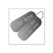 "Army wife hardest MOS in th Square Sticker 3"" x 3"""