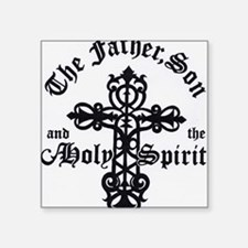 "The Father, Son & Holy Spir Square Sticker 3"" x 3"""