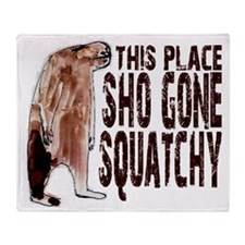 Sho Gone Squatchy - Finding Bigfoot Throw Blanket