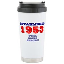 ESTABLISHED 1953- STILL GOING S Travel Mug
