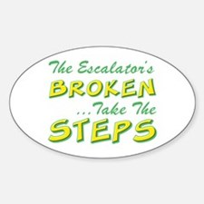 Broken Escalator Use The Steps Oval Decal