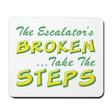 Broken Escalator Use The Steps Mousepad