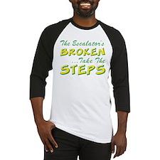 Broken Escalator Use The Steps Baseball Jersey