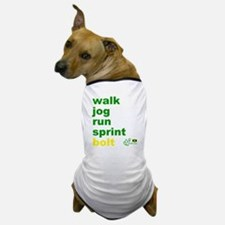 Walk. Jog. Run. Sprint. Bolt. Dog T-Shirt