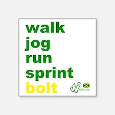 """Walk. Jog. Run. Sprint. Bol Square Sticker 3"""" x 3"""""""
