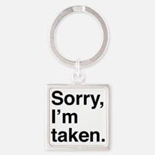 sorryTaken1A Square Keychain