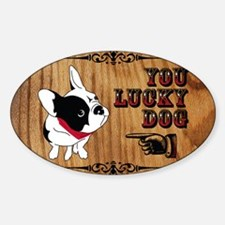 You Lucky French Bulldog with Banda Decal