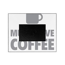 CoffeeHave1C Picture Frame