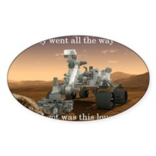 Curiosity went all the way to Mars Decal