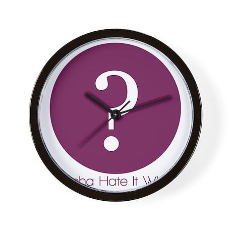 Dontcha Hate It When Logo Wall Clock