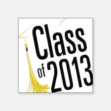 "Class of 2013 Square Sticker 3"" x 3"""