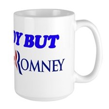 Anybody But Obama  and Romney Mug