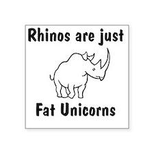 """Rhinos are just fat unicorn Square Sticker 3"""" x 3"""""""