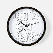 Lets Get Weird Workaholics Wall Clock