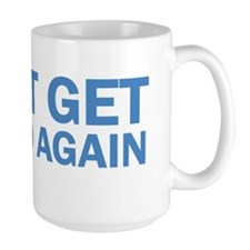 Wont Get Fooled Again Mug