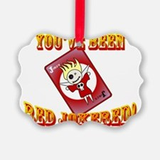Youve Been Red Jokered! Ornament