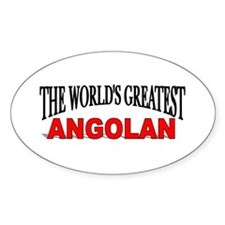 """The World's Greatest Angolan"" Oval Decal"