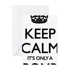 Keep Calm... it's only a Bomb Greeting Card