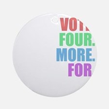 Vote four more for forty-four Shirt Round Ornament