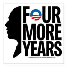 "Four More Years Square Car Magnet 3"" x 3"""