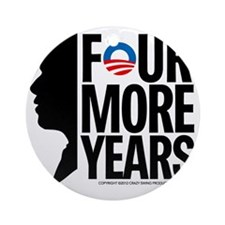 Four More Years Round Ornament