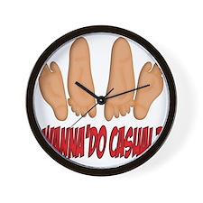WANNA DO CASUAL? Wall Clock