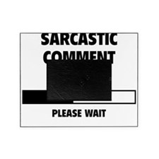 LoadingSarcastic2A Picture Frame