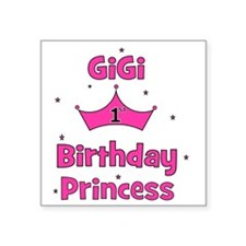 "1st Birthday Princess GiGi  Square Sticker 3"" x 3"""