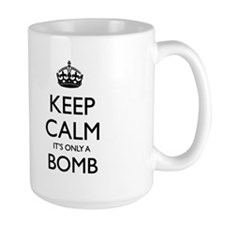 Keep Calm, Its only a Bomb Mug