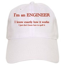 Engineers know how it works Baseball Cap