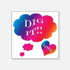 "Groovy Dig It Square Sticker 3"" x 3"""
