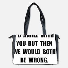 Both Be Wrong Diaper Bag