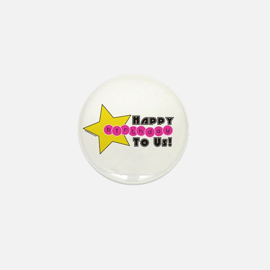 HAPPY BIRTHDAY TO US! - GIRLS - Mini Button