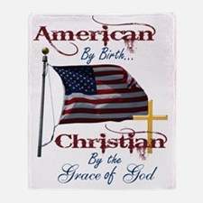 American by Birth Christian By Grace Throw Blanket