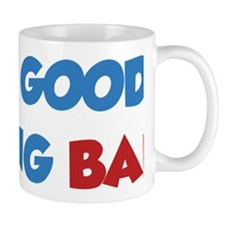 goodBeingBad1E Mug