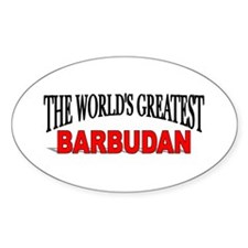"""The World's Greatest Barbudan"" Oval Decal"