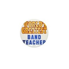 World's Greatest Band Teacher Mini Button