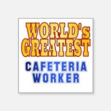 "World's Greatest Cafeteria  Square Sticker 3"" x 3"""