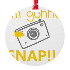 Im gonna snap!! Ornament