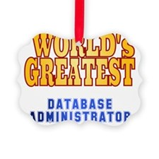 World's Greatest Database Adminis Ornament