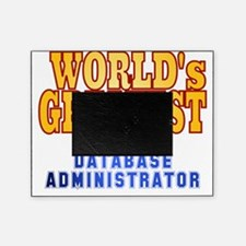 World's Greatest Database Administra Picture Frame