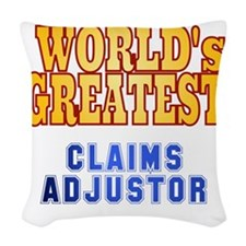 World's Greatest Claims Adjust Woven Throw Pillow