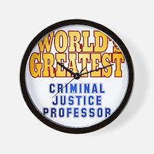 World's Greatest Criminal Justice Profe Wall Clock