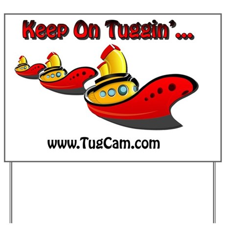 Keep on Tuggin' Yard Sign