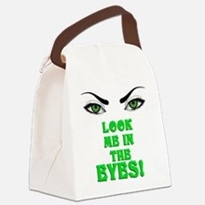 Look Me In The Eyes! Canvas Lunch Bag