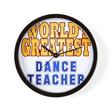 World's Greatest Dance Teacher Wall Clock