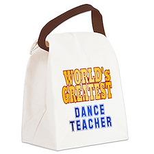 World's Greatest Dance Teacher Canvas Lunch Bag