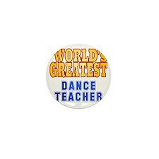 World's Greatest Dance Teacher Mini Button
