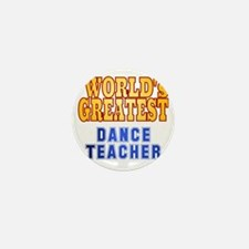 World's Greatest Dance Teacher Mini Button